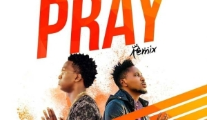 Xbreazy - Pray (Remix) ft. Pepenazi